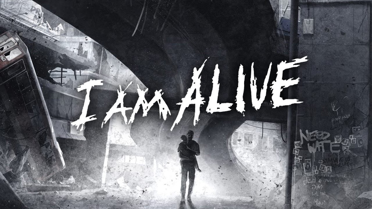 I Am Alive… for now